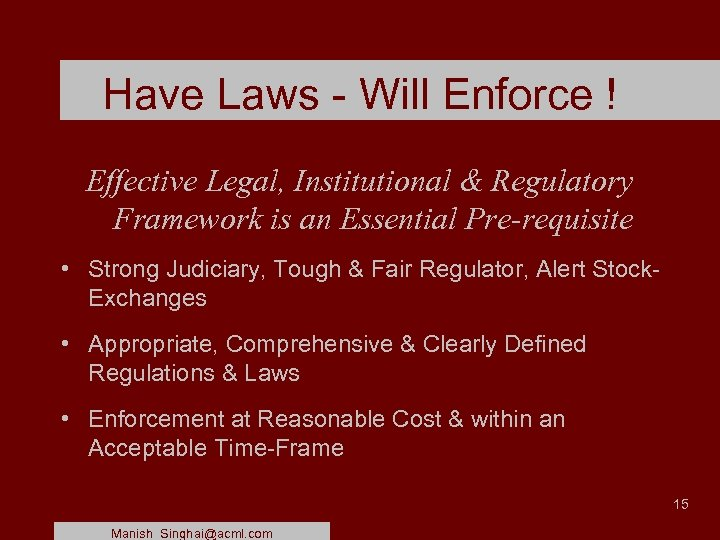 Have Laws - Will Enforce ! Effective Legal, Institutional & Regulatory Framework is an