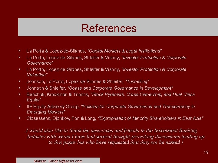 "References • • La Porta & Lopez-de-Silanes, ""Capital Markets & Legal Institutions"" La Porta,"