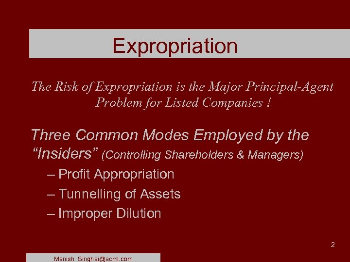 Expropriation The Risk of Expropriation is the Major Principal-Agent Problem for Listed Companies !