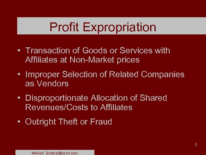 Profit Expropriation • Transaction of Goods or Services with Affiliates at Non-Market prices •