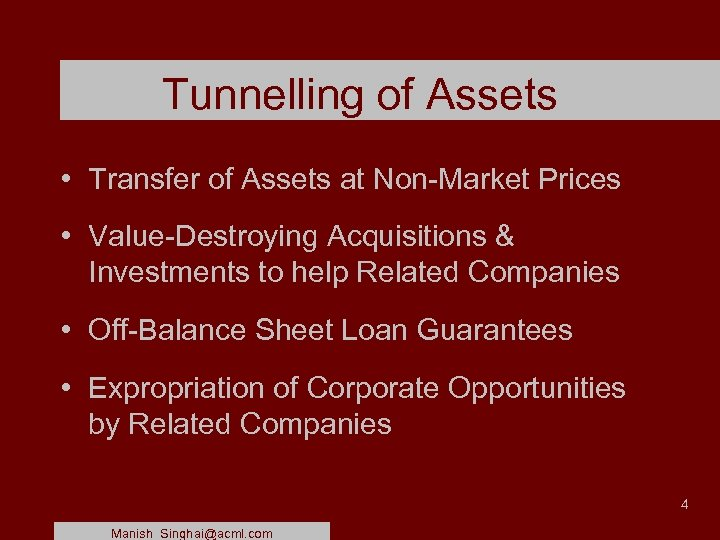 Tunnelling of Assets • Transfer of Assets at Non-Market Prices • Value-Destroying Acquisitions &