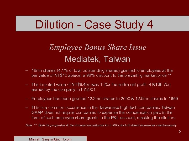 Dilution - Case Study 4 Employee Bonus Share Issue Mediatek, Taiwan – 18 mn