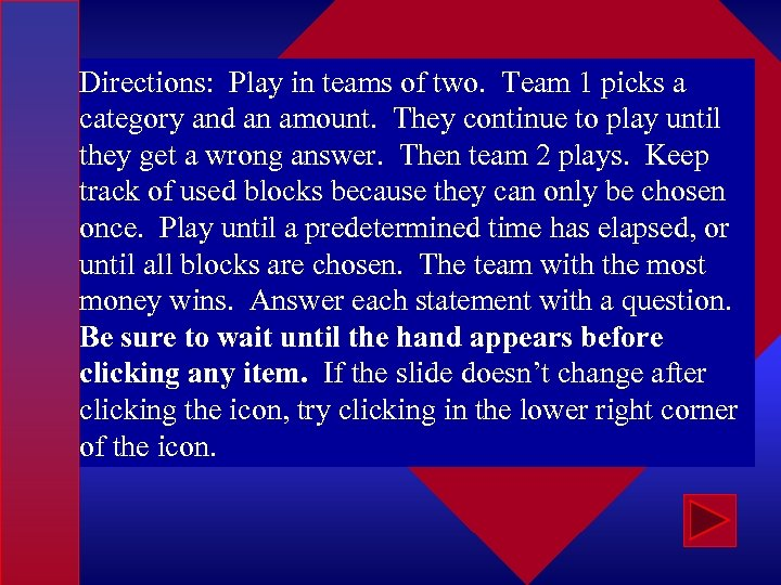 Directions: Play in teams of two. Team 1 picks a category and an amount.