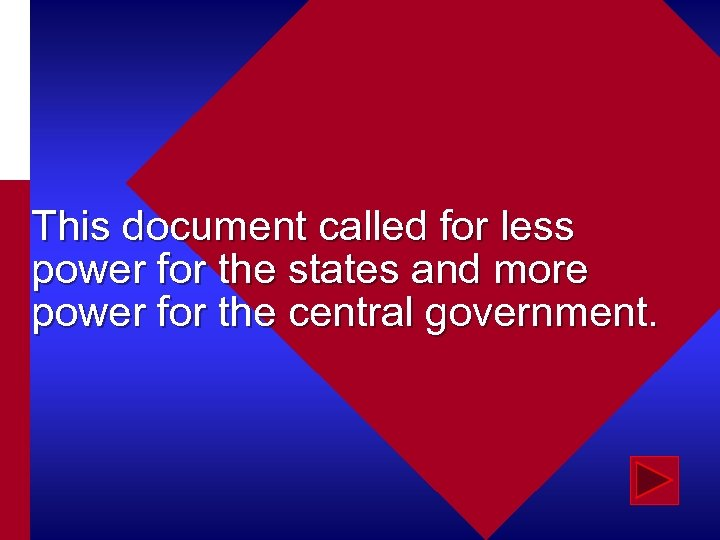 This document called for less power for the states and more power for the