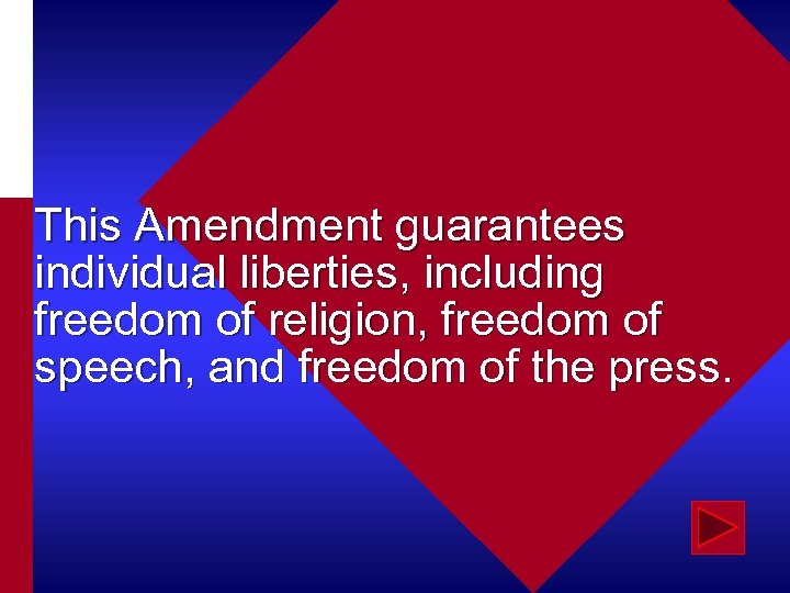 This Amendment guarantees individual liberties, including freedom of religion, freedom of speech, and freedom