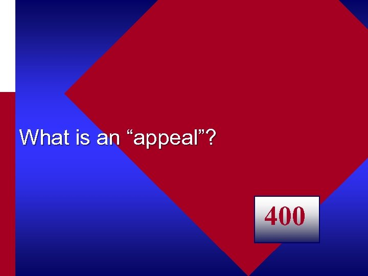 """What is an """"appeal""""? 400"""