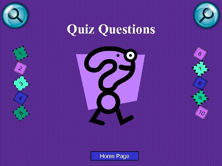 Quiz Questions 6 1 2 7 8 3 4 9 10 5 Home Page