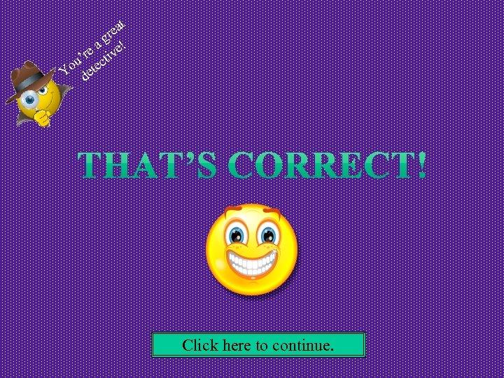 t ea gr ! a re tive ' ou etec Y d Click here