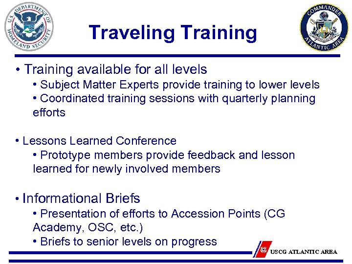 Traveling Training • Training available for all levels • Subject Matter Experts provide training