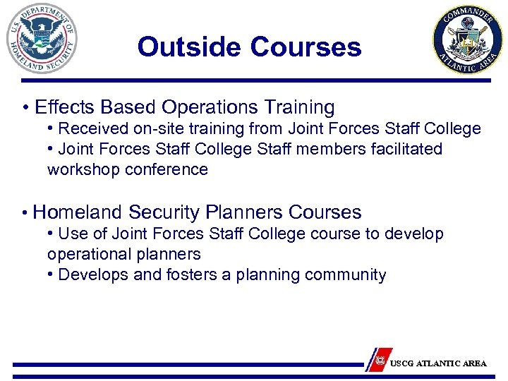 Outside Courses • Effects Based Operations Training • Received on-site training from Joint Forces
