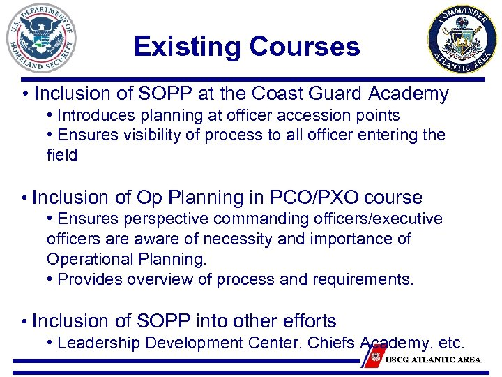 Existing Courses • Inclusion of SOPP at the Coast Guard Academy • Introduces planning