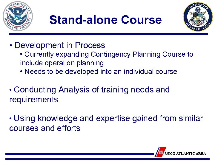 Stand-alone Course • Development in Process • Currently expanding Contingency Planning Course to include
