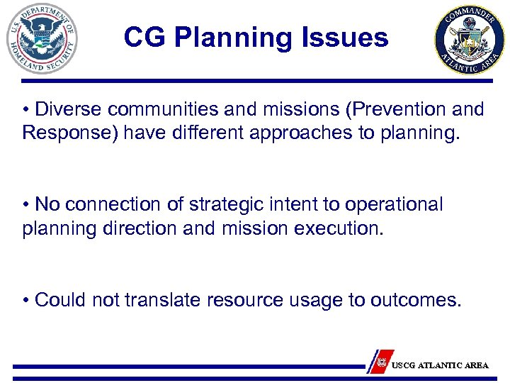 CG Planning Issues • Diverse communities and missions (Prevention and Response) have different approaches