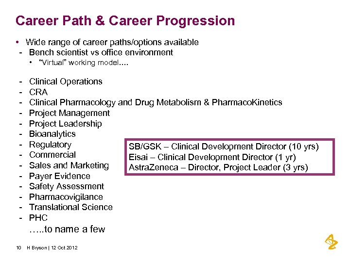 Career Path & Career Progression • Wide range of career paths/options available - Bench
