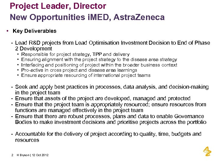 Project Leader, Director New Opportunities i. MED, Astra. Zeneca • Key Deliverables - Lead