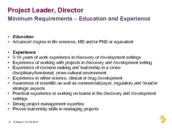 Project Leader, Director Minimum Requirements – Education and Experience • • • 6 Education