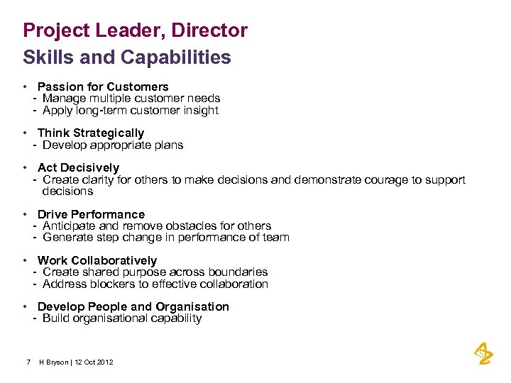 Project Leader, Director Skills and Capabilities • Passion for Customers - Manage multiple customer