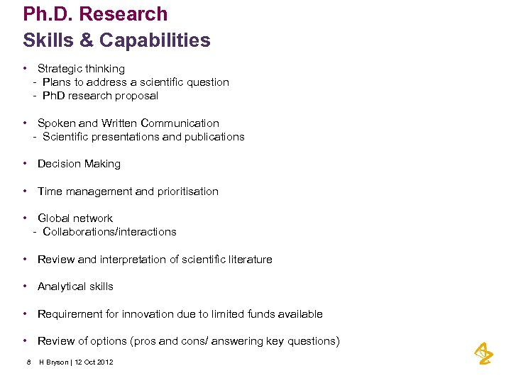 Ph. D. Research Skills & Capabilities • Strategic thinking - Plans to address a