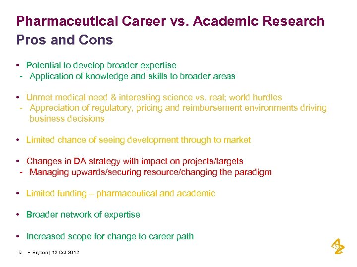 Pharmaceutical Career vs. Academic Research Pros and Cons • Potential to develop broader expertise