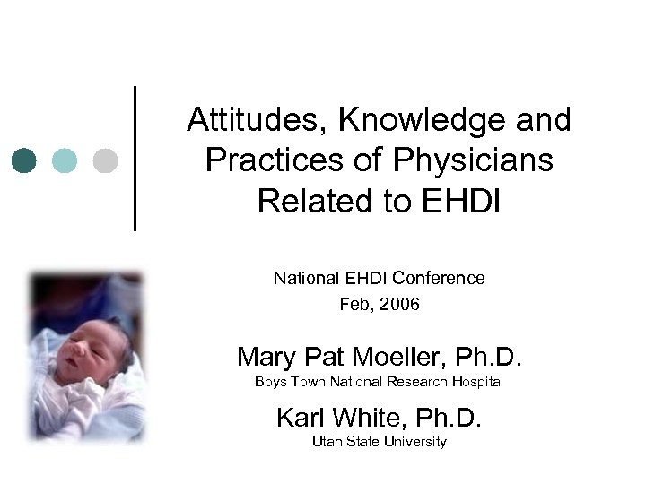 Attitudes, Knowledge and Practices of Physicians Related to EHDI National EHDI Conference Feb,