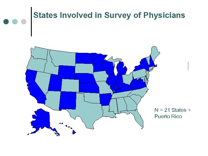 States Involved in Survey of Physicians N = 21 States + Puerto Rico