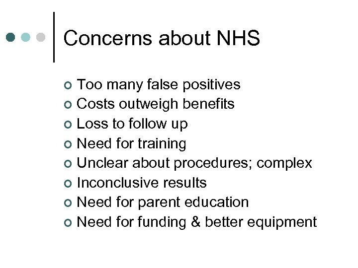 Concerns about NHS Too many false positives ¢ Costs outweigh benefits ¢ Loss to