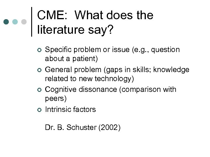 CME: What does the literature say? ¢ ¢ Specific problem or issue (e. g.