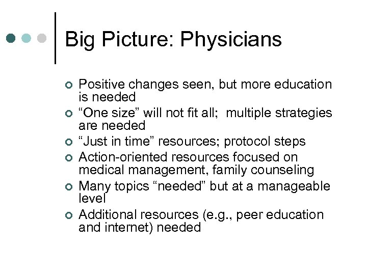 Big Picture: Physicians ¢ ¢ ¢ Positive changes seen, but more education is needed