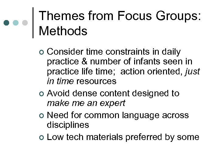 Themes from Focus Groups: Methods Consider time constraints in daily practice & number of
