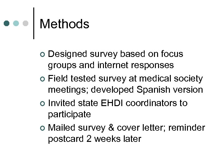 Methods Designed survey based on focus groups and internet responses ¢ Field tested survey