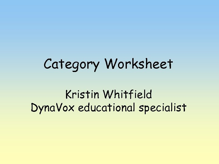 Category Worksheet Kristin Whitfield Dyna. Vox educational specialist