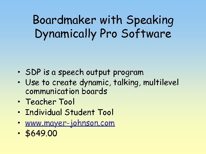 Boardmaker with Speaking Dynamically Pro Software • SDP is a speech output program •