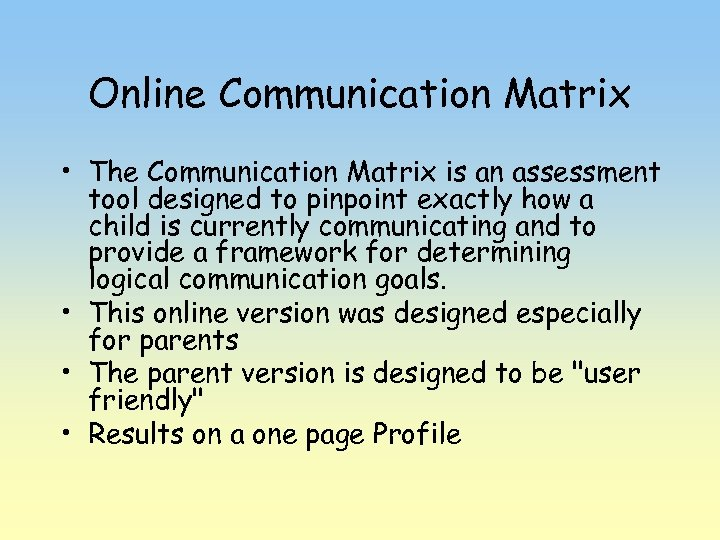 Online Communication Matrix • The Communication Matrix is an assessment tool designed to pinpoint