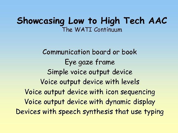 Showcasing Low to High Tech AAC The WATI Continuum Communication board or book Eye