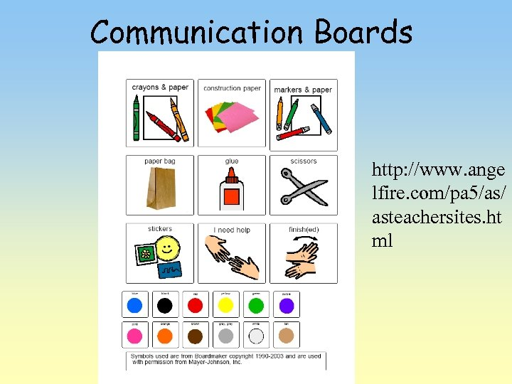 Communication Boards http: //www. ange lfire. com/pa 5/as/ asteachersites. ht ml