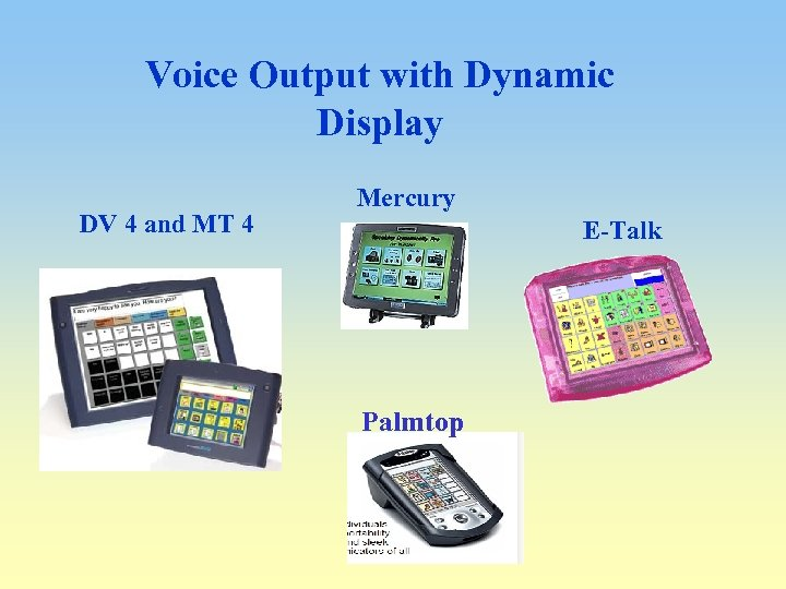 Voice Output with Dynamic Display DV 4 and MT 4 Mercury E-Talk Palmtop