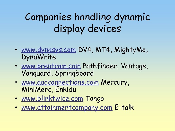 Companies handling dynamic display devices • www. dynasys. com DV 4, MT 4, Mighty.