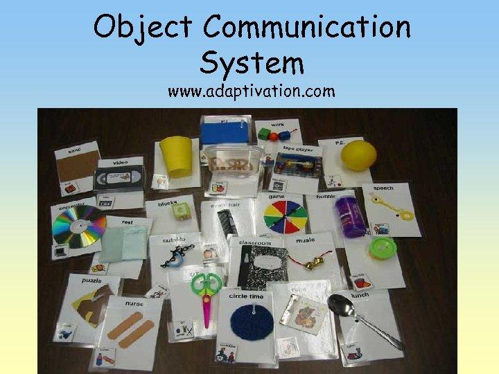 Object Communication System www. adaptivation. com