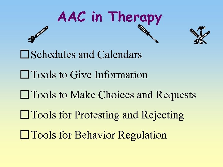 AAC in Therapy Schedules and Calendars Tools to Give Information Tools to Make Choices