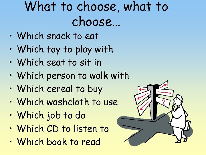 • • • What to choose, what to choose… Which snack to eat