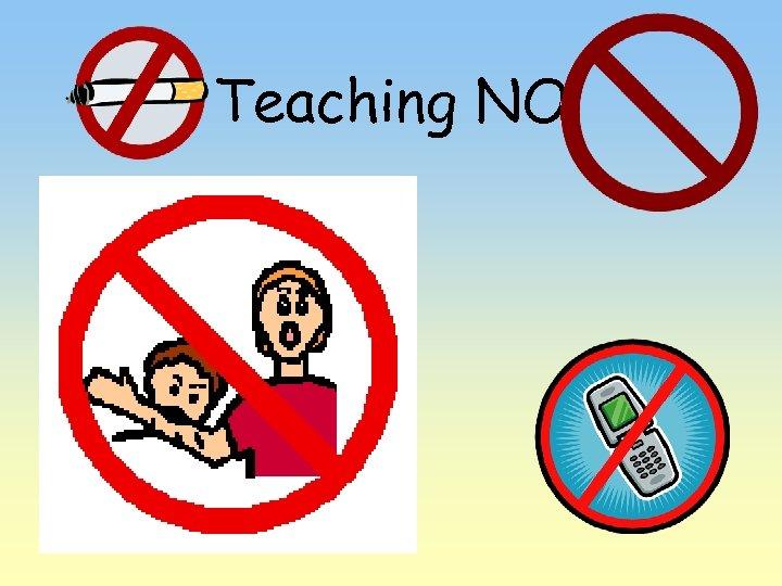 Teaching NO