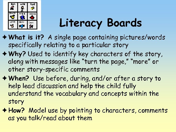 Literacy Boards è What is it? A single page containing pictures/words specifically relating to