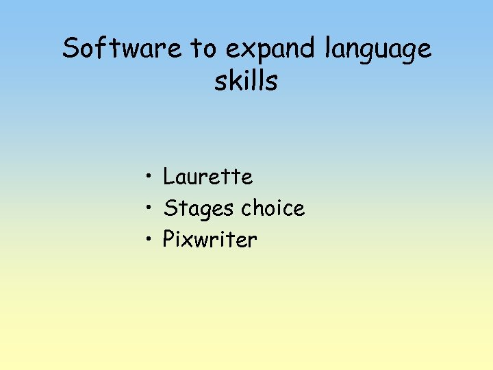 Software to expand language skills • Laurette • Stages choice • Pixwriter