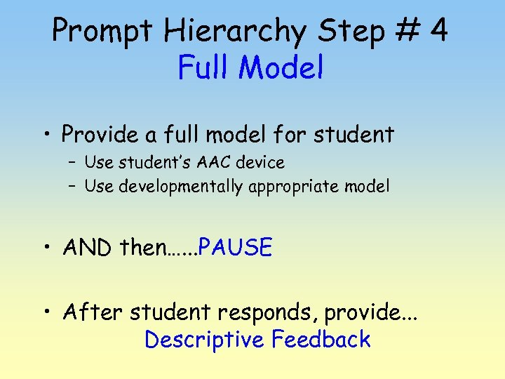 Prompt Hierarchy Step # 4 Full Model • Provide a full model for student