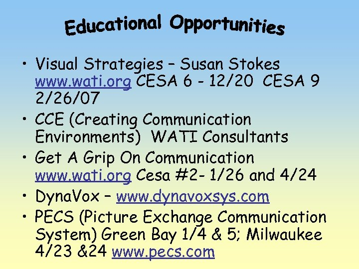 • Visual Strategies – Susan Stokes www. wati. org CESA 6 - 12/20