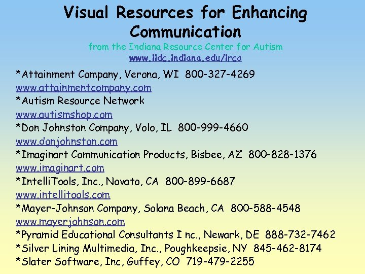Visual Resources for Enhancing Communication from the Indiana Resource Center for Autism www. iidc.