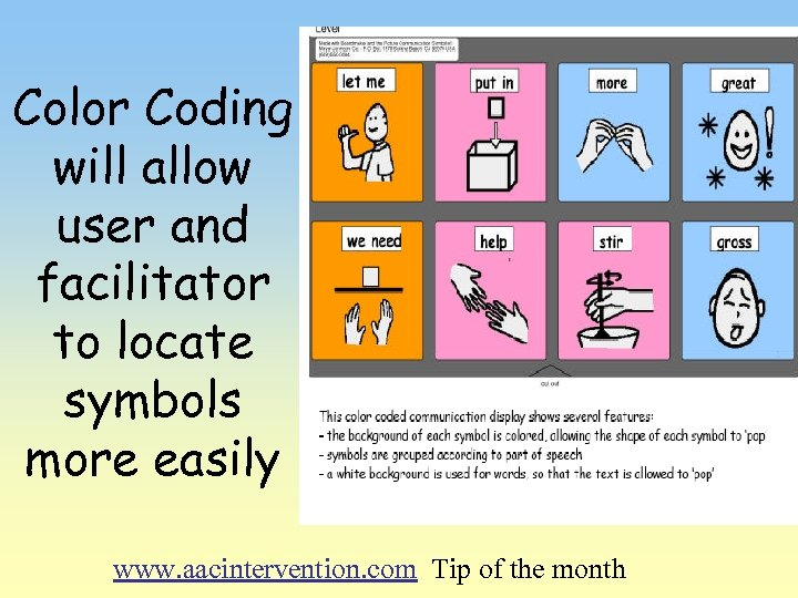 Color Coding will allow user and facilitator to locate symbols more easily www. aacintervention.