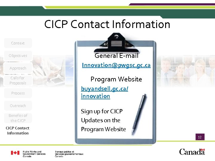 CICP Contact Information Context Objectives General E-mail Approach Innovation@pwgsc. gc. ca Calls for Proposals