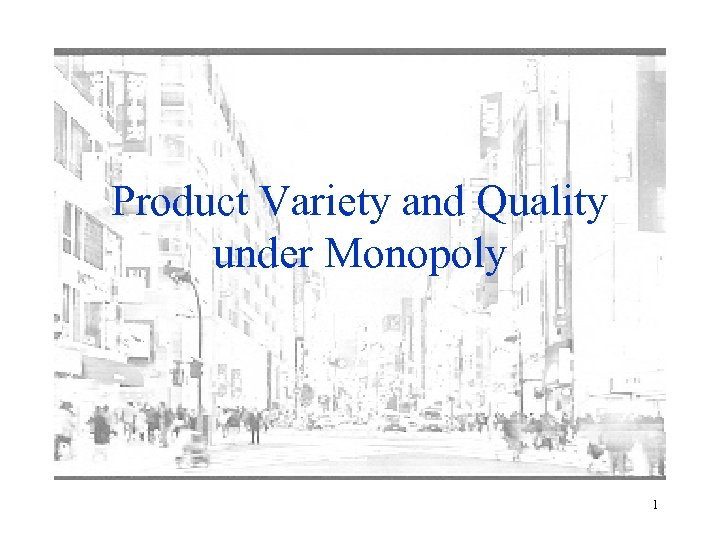 Product Variety and Quality under Monopoly 1