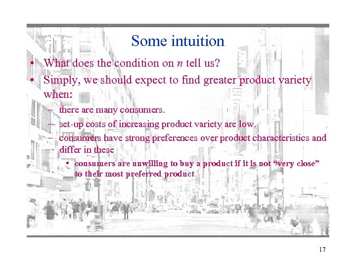Some intuition • What does the condition on n tell us? • Simply, we